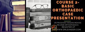 Online Basic Orthoapedic case presentation Course format